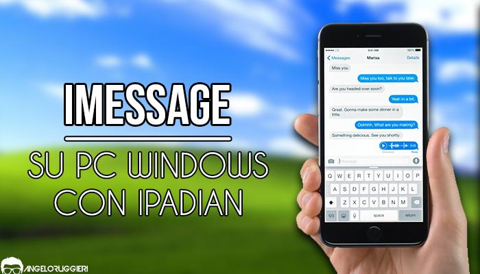 Usare iMessage su PC Windows con iPadian - Angelo Ruggieri